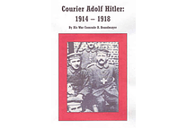 Courier Adolf Hitler: 1914-1918 by B. Brandmayer