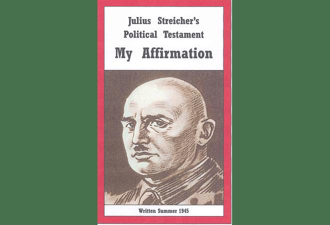 Julius Streicher's Political Testament: My Affirmation