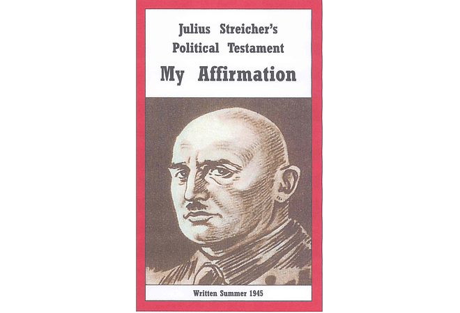 Julius Streicher's Political Testament: My Affirmation