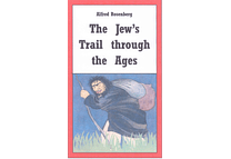 The Jew's Trail through the Ages by Alfred Rosenberg
