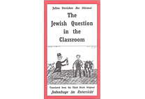The Jewish Question in the Classroom by Julius Streicher