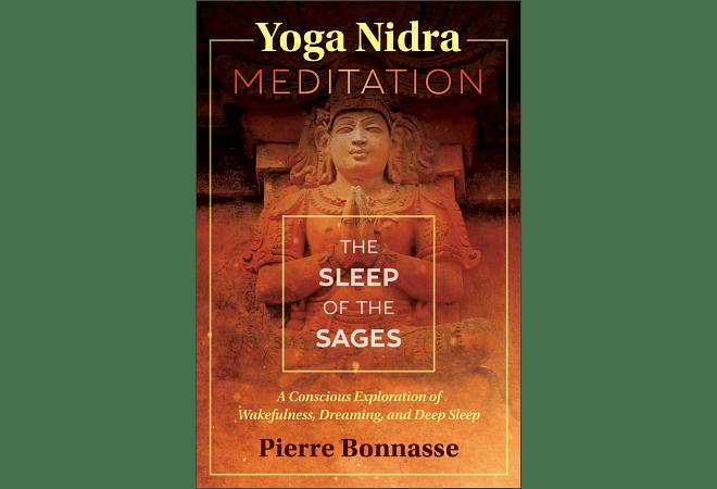 Yoga Nidra Meditation: The Sleep of the Sages by Pierre Bonnasse