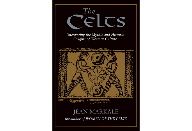 The Celts: Uncovering the Mythic and Historic Origins of Western Culture by Jean Markale