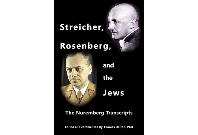 Streicher, Rosenberg, and the Jews by Thomas Dalton, PhD