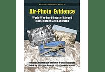 Air-Photo Evidence: World-War-Two Photos of Alleged Mass-Murder Sites Analyzed