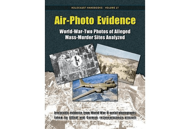Air-Photo Evidence: World-War-Two Photos of Alleged Mass-Murder Sites Analyzed