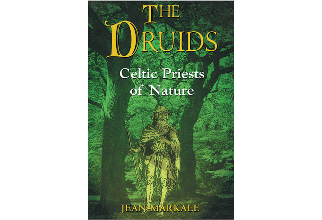 The Druids: Celtic Priests of Nature by Jean Markale