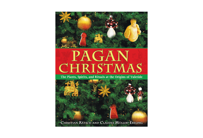 Pagan Christmas by Christian Rätsch and Claudia Müller-Ebeling