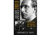 Julius Evola: The Philosopher and Magician in War: 1943-1945 by Gianfranco de Turris