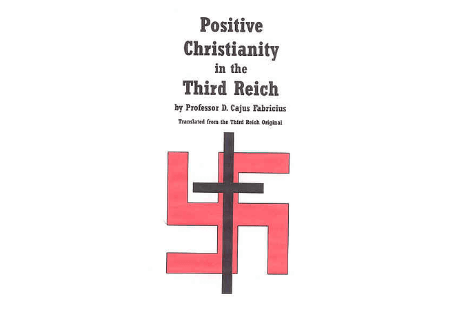 Positive Christianity in the Third Reich by Professor D. Cajus Fabricius