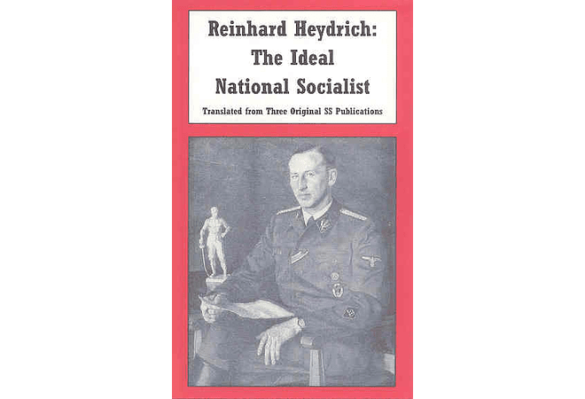 Reinhard Heydrich: The Ideal National Socialist