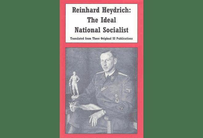 Reinhard Heydrich: The Ideal National Socialist