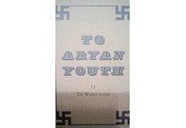 To Aryan Youth by Dr. Walter Gross