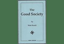 The Good Society by Matt Koehl