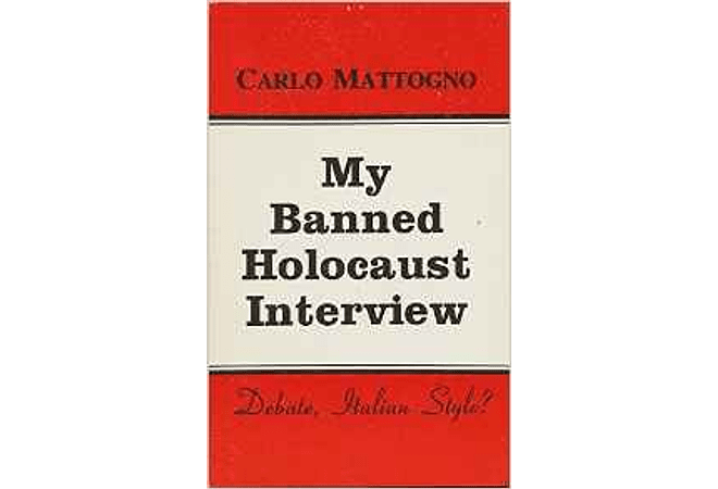 My Banned Holocaust Interview: Debate, Italian Style? by Carlo Mattogno