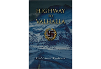 Highway to Valhalla by Fred Barrett Woodward