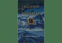 Highway to Valhalla by Fred Barrett Woodward