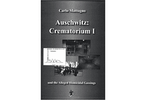 Auschwitz: Crematorium I and the Alleged Homicidal Gassings by Carlo Mattogno