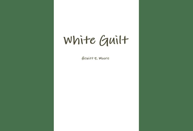 White Guilt by Hewitt E. Moore