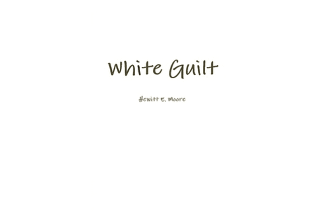 White Guilt by Hewitt E. Moore