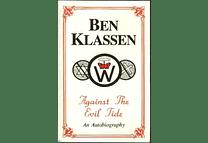 Against The Evil Tide: An Biography by Ben Klassen