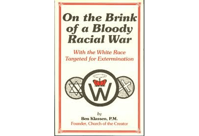 On the Brink of a Bloody Racial War(With the White Race Targeted for Extermination) by Ben Klassen