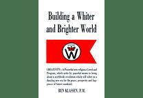 Building a Whiter and Brighter World by Ben Klassen
