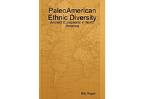 PaleoAmerican Ethnic Diversity by Billy Roper