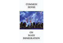 Common Sense on Mass Immigration: A Collection of Mini-Essays by John H. Tanton