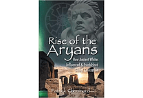 Rise of the Aryans by Patrick Chouinard