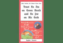 Trust No Fox on Green Heath and No Jew on His Oath by Julius Streicher