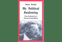 My Political Awakening by Anton Drexler