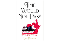 Time Would Not Pass by Van Franklin