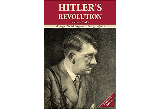 ​Hitler's Revolution: Ideology Social Programs Foreign Affairs (Expanded Edition) by Richard Tedor​