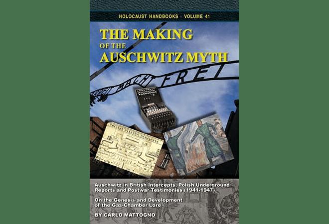 The Making of the Auschwitz Myth by Carlo Mattogno