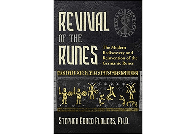 Revival of the Runes by Stephen E. Flowers, Ph.D.