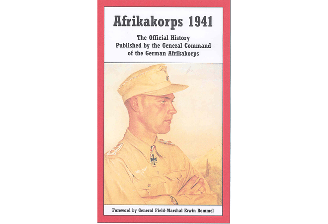 Afrikakorps 1941: The Official History Published by the General Command of the German Afrikakorps