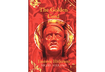 The Golden Chord: Esoteric Hitlerism by Miguel Serrano