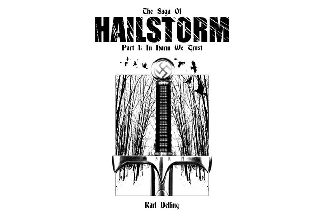 Saga of Hailstorm Part I: In Harm We Trust by Karl Delling