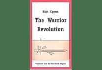 The Warrior Revolution by Kurt Eggers