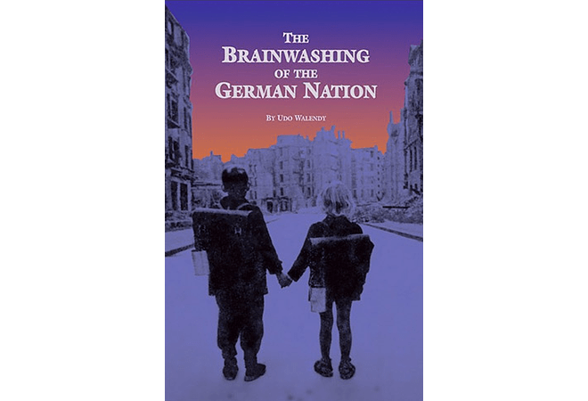The Brainwashing of the German Nation by Udo Walendy