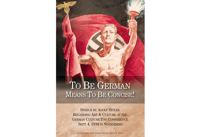 To Be German Means to Be Concise: A Speech by Adolf Hitler Regarding Art & Culture at the German Culture Day Conference, Sept. 4 1934 in Nuremberg