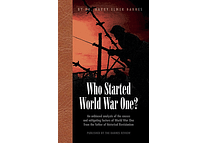 Who Started World War One? by Harry Elmer Barnes