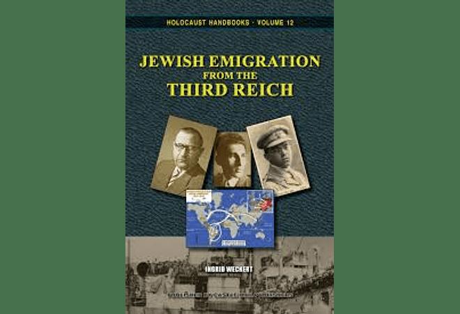 Jewish Emigration from the Third Reich by Ingrid Weckert
