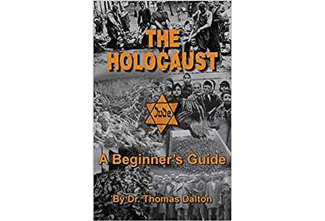The Holocaust: An Introduction Exploring the Evidence by Dr. Thomas Dalton