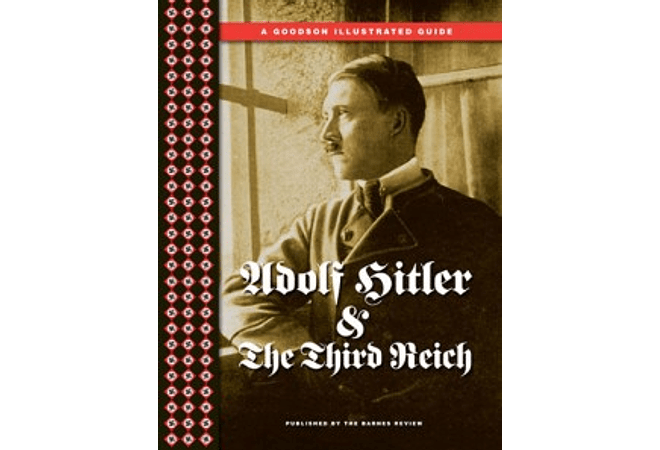 An Illustrated Guide to Adolf Hitler & The Third Reich by Stephen Mitford Goodson