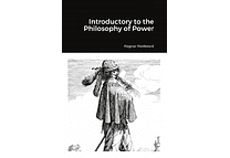 Introductory to the Philosophy of Power by Ragnar Redbeard