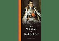 The Maxims of Napoleon by Napoleon Bonaparte