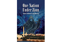 One Nation Under Zion: Zionist Influence on America by Peter Christian