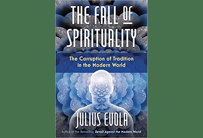 The Fall of Spirituality by Julius Evola